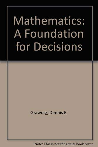 9780201025989: Mathematics: A Foundation for Decisions