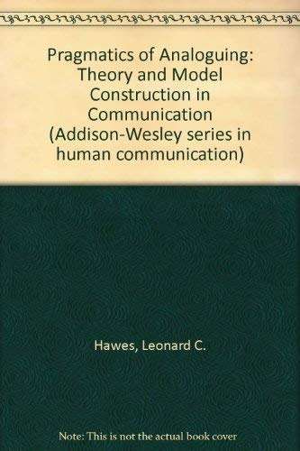 Pragmatics of Analoguing: Theory and Model Construction in Communication