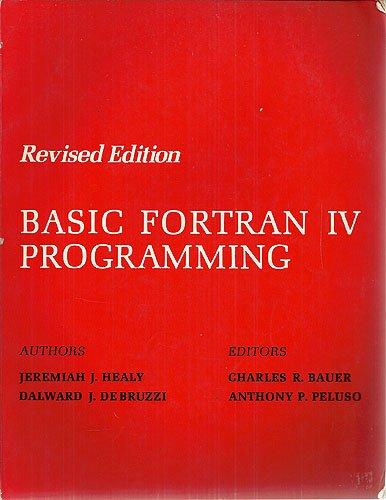 Basic Fortran IV Programming: Jeremiah J. Healy