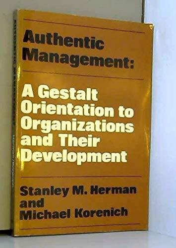 9780201028867: Authentic Management: A Gestalt Orientation to Organizations and Their Development
