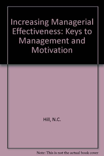 9780201028881: Increasing Managerial Effectiveness: Keys to Management and Motivation