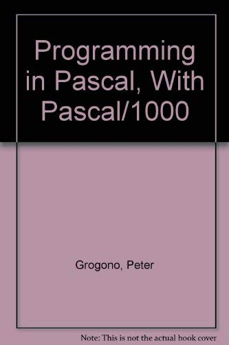 9780201028898: Programming in Pascal, With Pascal/1000