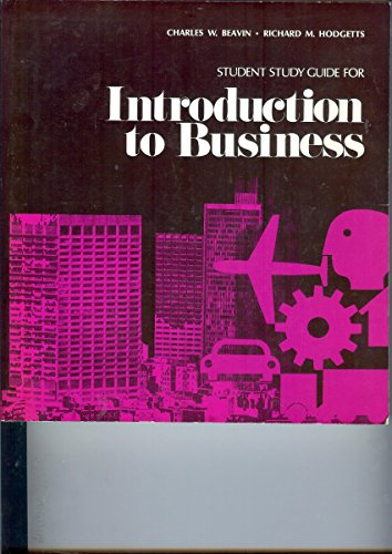 Student Study Guide for Introduction to Business: Beavin, Charles W.;