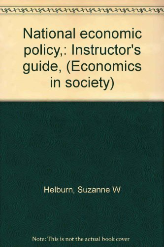 National Economic Policy: Instructor's Guide (Economics in Society)