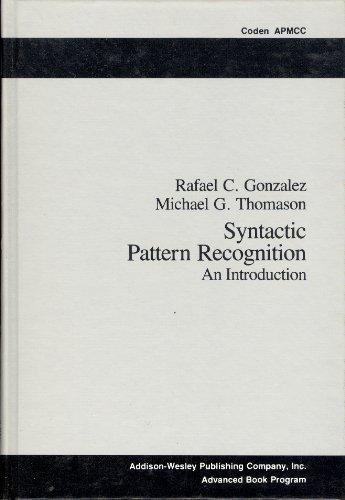 Syntactic Pattern Recognition: An Introduction (Applied mathematics: Rafael C. Gonzalez