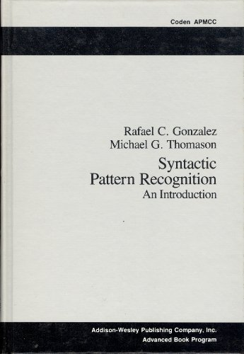 9780201029307: Syntactic Pattern Recognition: An Introduction (Applied mathematics and computation ; no. 14)