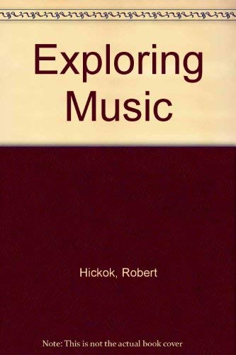 Exploring Music: Hickok, Robert