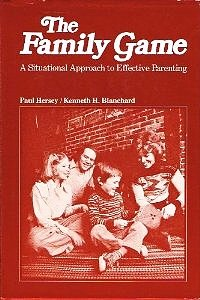 Family Game : A Situational Approach to: Paul Hersey and