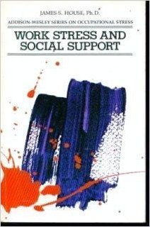 9780201031010: Work Stress and Social Support (Addison-Wesley series on occupational stress)