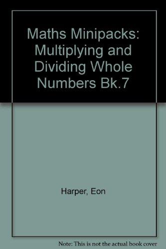 9780201031294: Maths Minipacks: Multiplying and Dividing Whole Numbers Bk.7 (Maths minipacks)