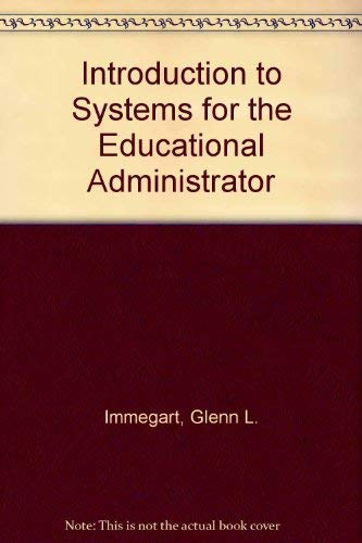9780201031751: Introduction to Systems for the Educational Administrator