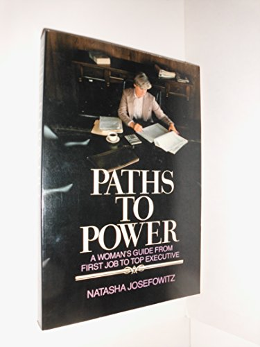 9780201034868: Paths To Power: A Working Woman's Guide From First Job To Top Executive
