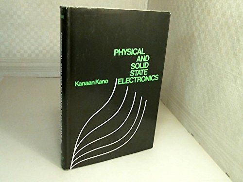 Physical and Solid State Electronics;: Kano, Kanaan;