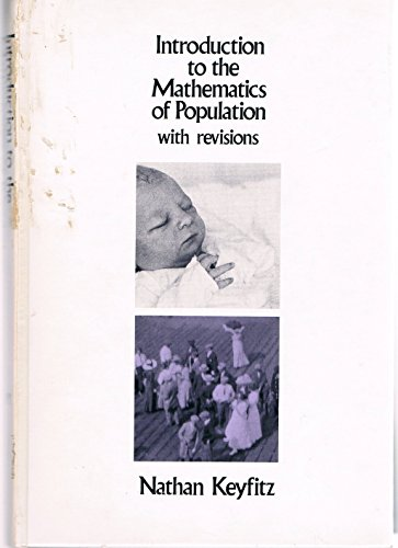 Introduction to the Mathematics of Populations, Revised: Keyfitz, Nathan