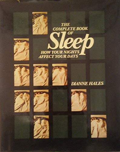 9780201038453: Complete Book of Sleep: How Your Nights Affect Your Days