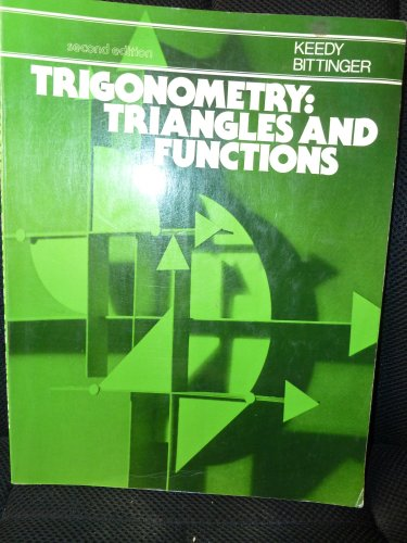 9780201038682: Trigonometry: Triangles & Functions