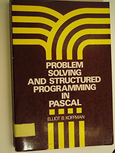 Problem Solving and Structured Programming in PASCAL (Series in Computer Science & Information Pr...