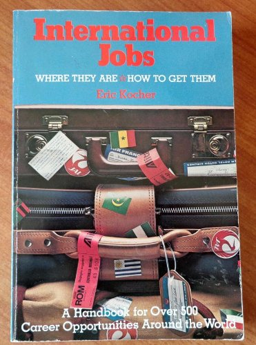 9780201038996: International Jobs: Where They Are, How to Get Them: A Handbook for Over 500 Career Opportunities Around the World