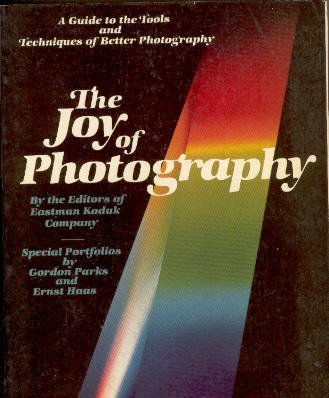 The Joy of Photography A guide to the Tools and Techniques of Better Photography