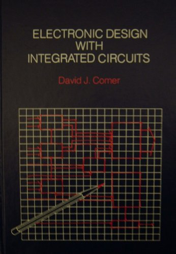 9780201039313: Electronic Design With Integrated Circuits (Electrical Engineering)