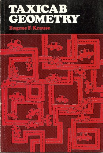Taxicab Geometry: Adventure in Non-Euclidean Geometry (Addison-Wesley: Krause, Eugene F.