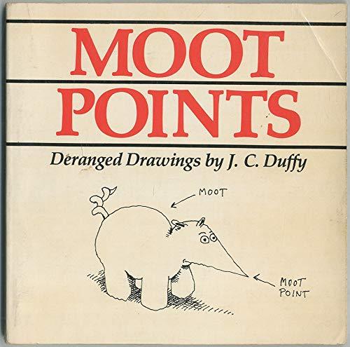 Moot points: Deranged drawings: Duffy, J. C