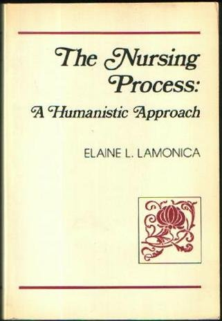 The Nursing Process: A Humanistic Approach