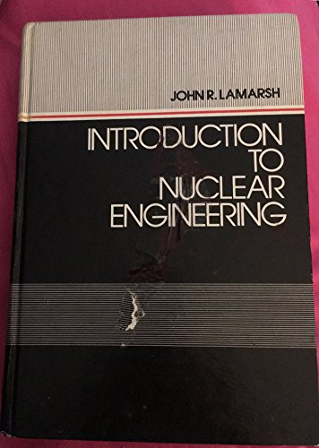 9780201041606: Introduction to Nuclear Engineering (Addison-Wesley series in nuclear science and engineering)