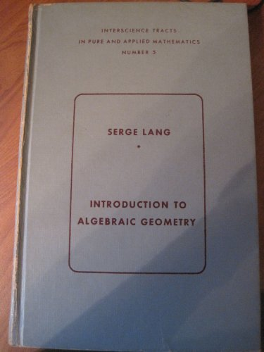Introduction to Algebraic Geometry by Serge Lang: Interscience