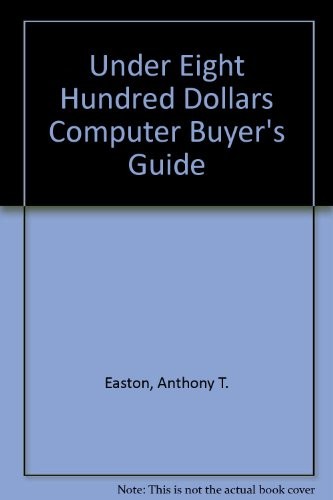 9780201041910: The under $800 computer buyer's guide: Evaluating the new generation of small computers (Micro computer books)