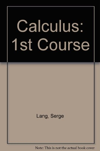 Calculus: 1st Course: Lang, Serge