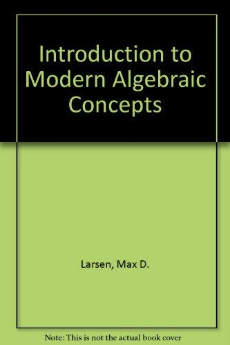 9780201042085: Introduction to Modern Algebraic Concepts