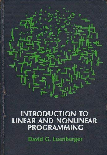 Introduction to Linear and Nonlinear Programming: Luenberger, David G.