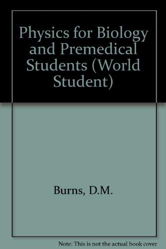 Physics for Biology and Pre-Medical Students: Burns, D.M. and