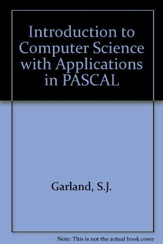 9780201043983: Introduction to Computer Science With Applications in Pascal