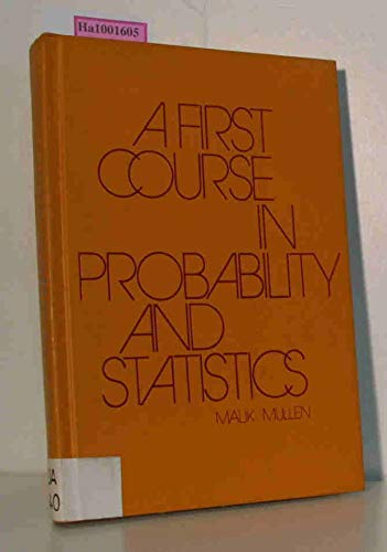 First Course in Probability and Statistics: Malik, Henrick J.;