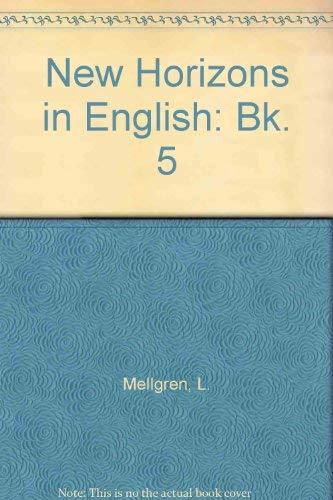 New Horizons in English: Bk. 5: Mellgren, L.; Walker, Michael