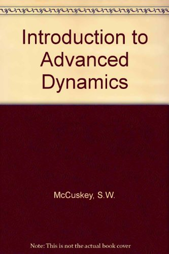 An Introduction to Advanced Dynamics: sidney mccuskey
