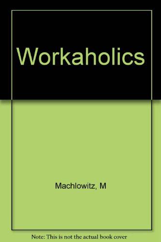 9780201046144: Workaholics
