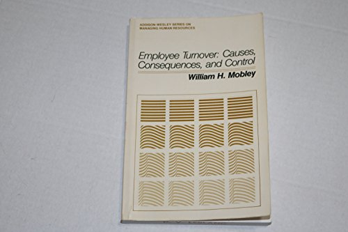 9780201046731: Employee Turnover: Causes, Consequences and Control