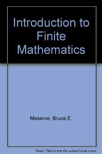 An Introduction to Finite Mathematics: Bruce E. Meserve