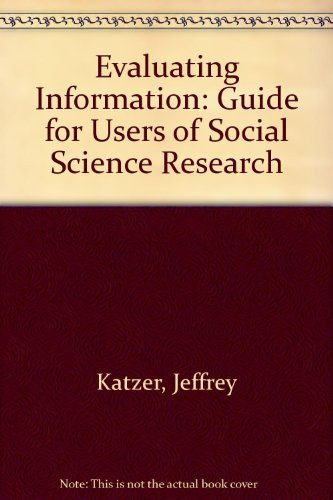 9780201047592: Evaluating Information: Guide for Users of Social Science Research