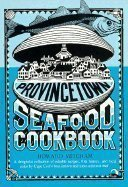 Provincetown Seafood Cookbook: Howard Mitcham