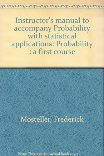 9780201048582: Instructor's manual to accompany Probability with statistical applications: Probability : a first course