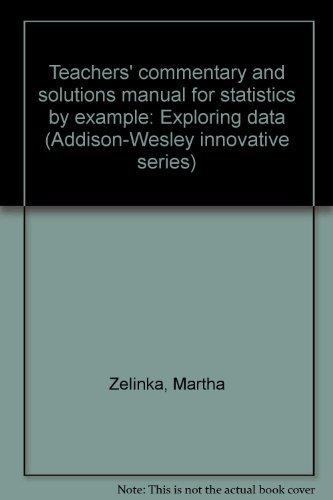 Statistics by Example: Exploring Data: Martha Zelinka