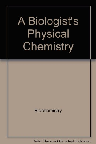 9780201048827: Title: A Biologists Physical Chemistry Contemporary Biolo