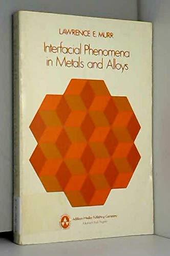 9780201048858: Interfacial Phenomena in Metals and Alloys
