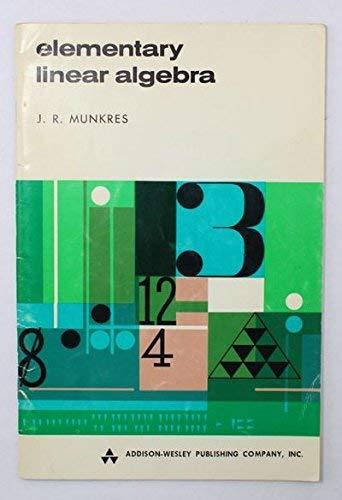 Elementary Linear Algebra: Munkres, James R.