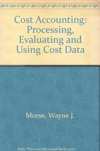 Stock image for Cost Accounting: Processing, Evaluating, and Using Cost Data for sale by Bayside Books