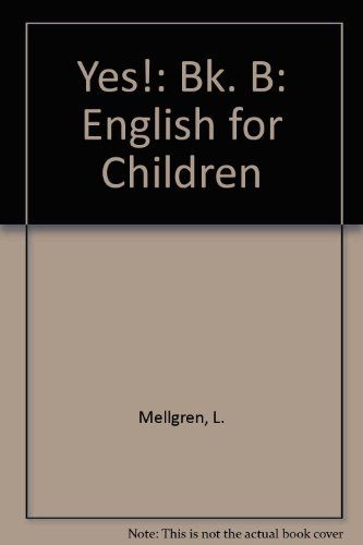 Yes!: English for Children: Bk. B: Mellgren, L., Walker,